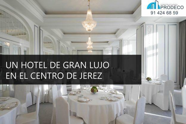 Un Hotel de Gran Lujo para el Centro de Jerez