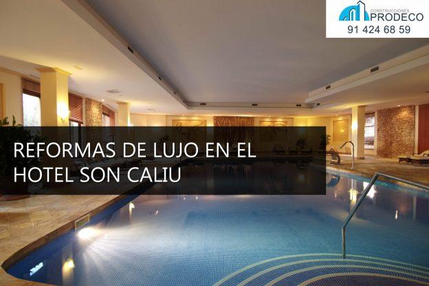 Reformas de Lujo en el Hotel Son Caliu