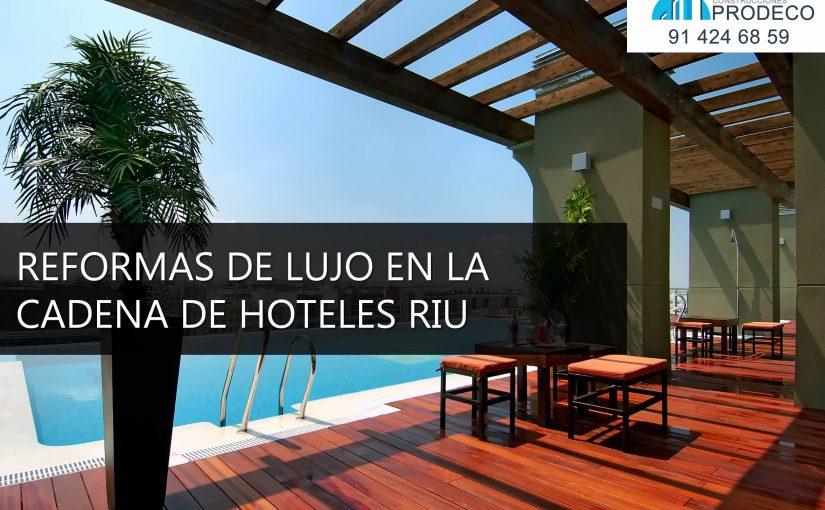 Reformas de Lujo en Riu Hoteles