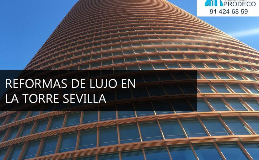 Reformas de Lujo en la Torre Sevilla
