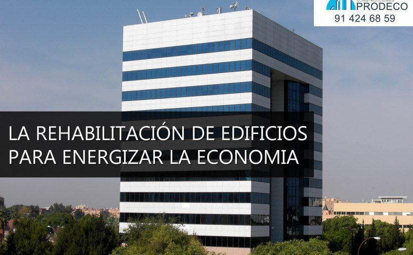 La Rehabilitación de Edificios Como Impulso Para Energizar la Economía