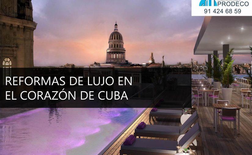 Reformas de Lujo en el Corazón de Cuba
