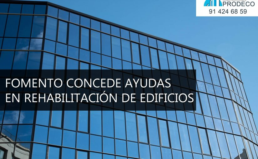 Fomento Concede Ayudas en Rehabilitación de Edificios