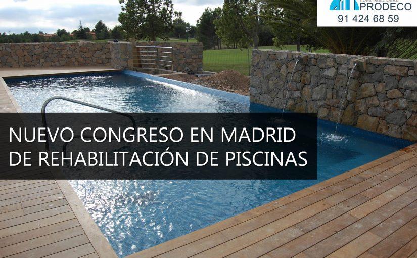 Nuevo Congreso en Madrid de Rehabilitación de Piscinas