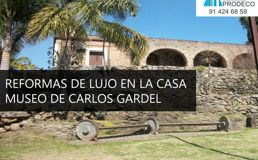 Reformas de Lujo en la Casa Museo de Carlos Gardel