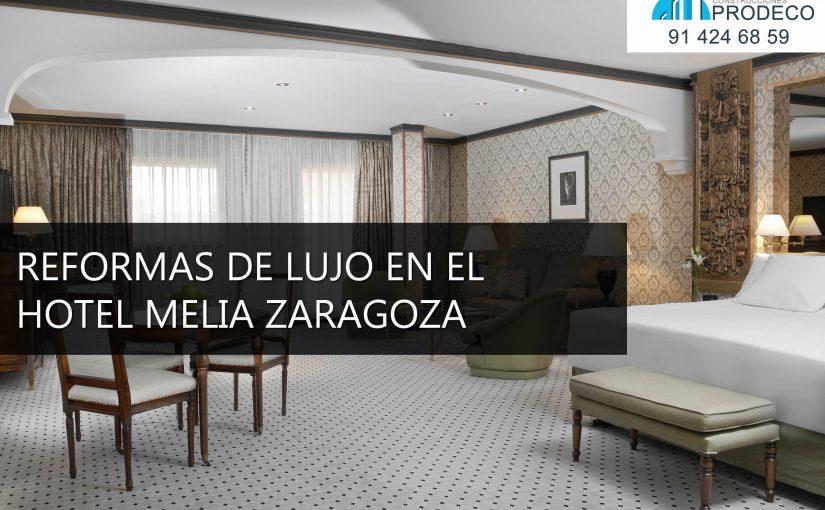Reformas de Lujo en el Hotel Melia Zaragoza