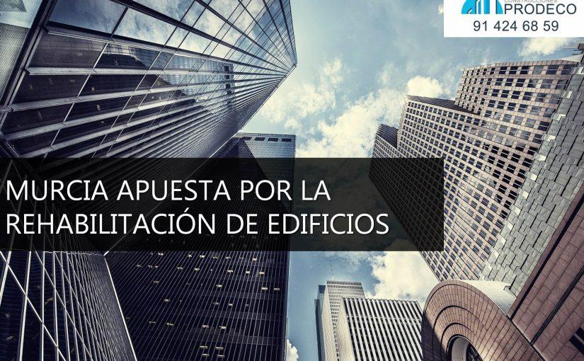 Murcia Apuesta Por la Rehabilitación de Edificios