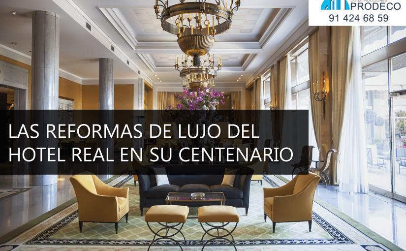 Las Reformas de Lujo del Hotel Real en su Centenario