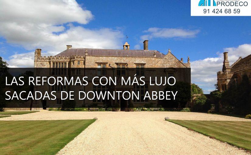 Reformas de Lujo en Casas al Estilo de Downton Abbey