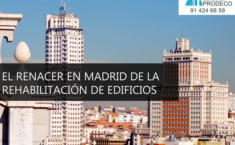 El Renacer en Madrid de la Rehabilitación de Edificios