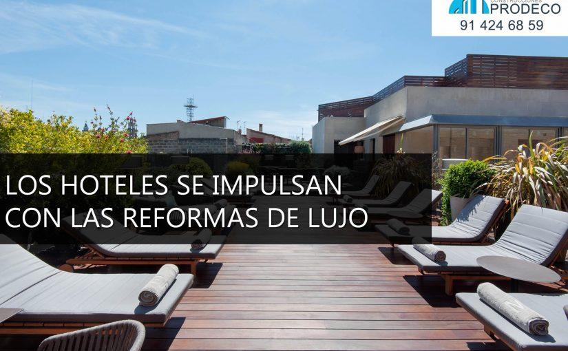 Los Hoteles se Impulsan con las Reformas de Lujo