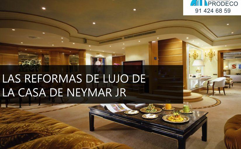 Las Reformas de Lujo de la Casa de Neymar Jr
