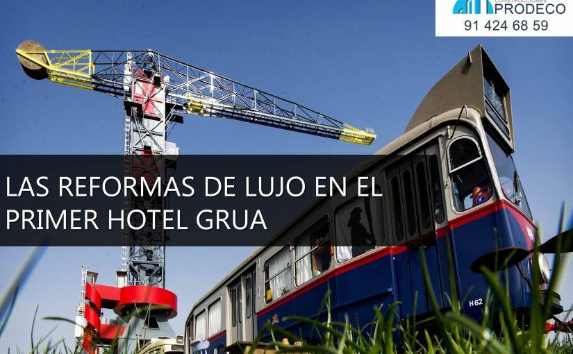 Reformas de Lujo en el Primer Hotel Grua